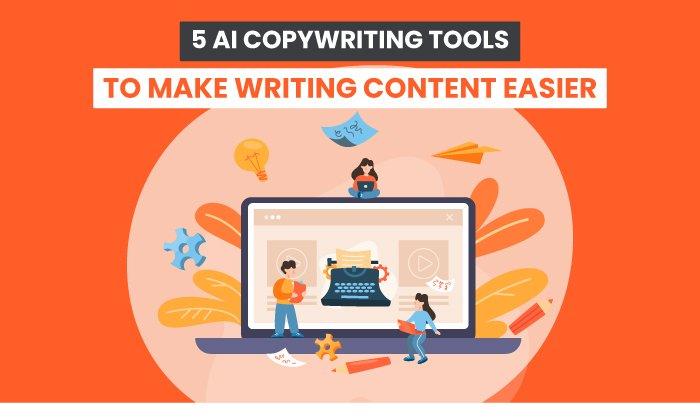 5 AI Copywriting Tools to Make Writing Content Easier